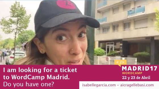 I am looking for a ticket to WordCamp Madrid. Do you have one?